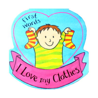I Love my Clothes(First words)