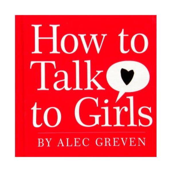 画像1: How to Talk to Girls ★アレック・グレーベン★ (1)