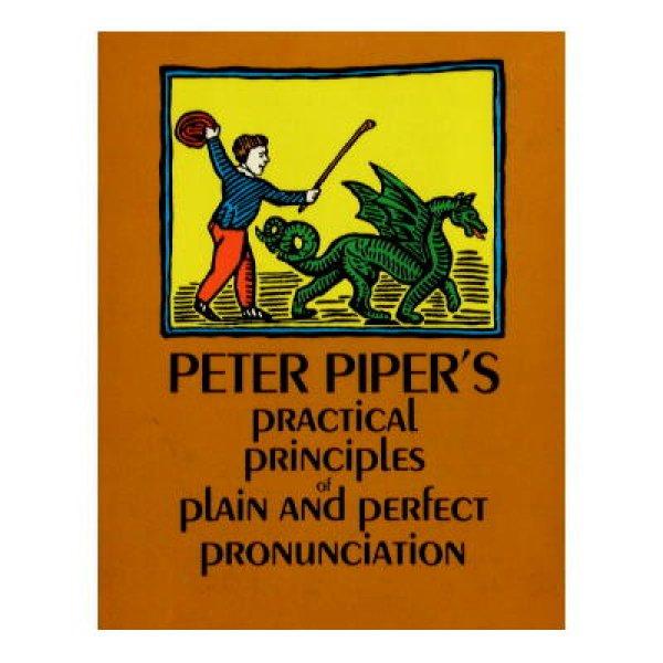 画像1: Peter Piper's Practical Principles of Plain and Perfect Pronunciation ★1830年クラシック絵本復刻版★ (1)
