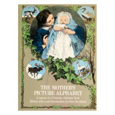 画像1: THE MOTHER'S PICTURE ALPHABET ★1862年の復刻版★ (1)